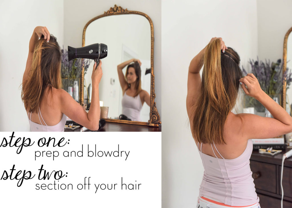 Step One: prep and blow dry your hair. Step 2: section off your hair